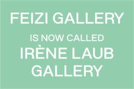 Feizi is now Irène Laub Gallery