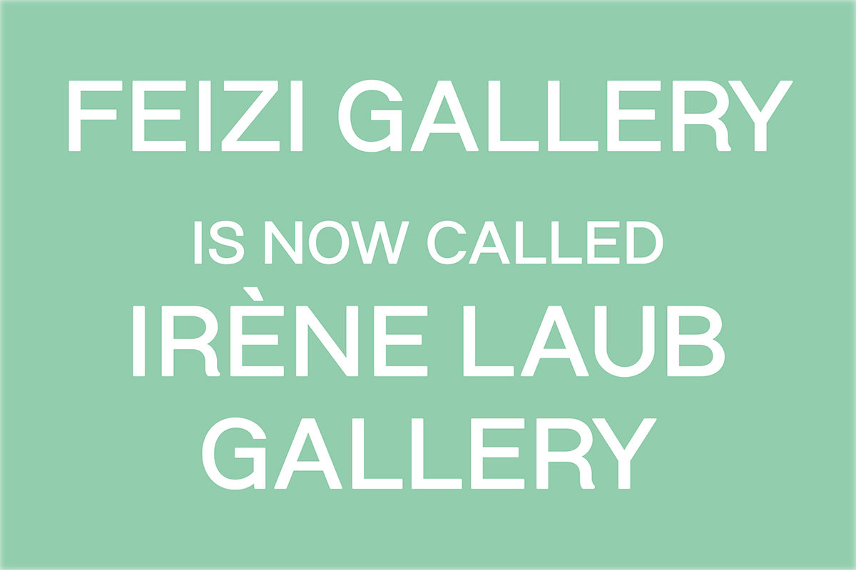 Feizi is now Irène Laub Gallery